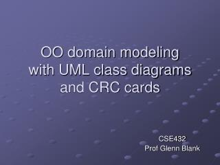 OO domain modeling with UML class diagrams and CRC cards