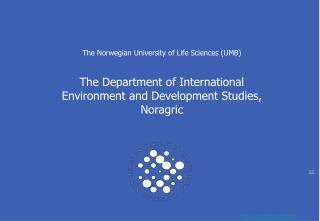 The Norwegian University of Life Sciences UMB The ...
