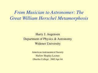 From Musician to Astronomer: The Great William Herschel Metamorphosis
