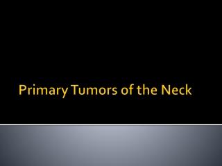 Primary Parapharyngeal Tumors