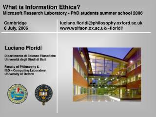 What is Information Ethics Microsoft Research Laboratory - PhD students summer school 2006