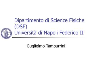 Dipartimento di Scienze Fisiche DSF Universit