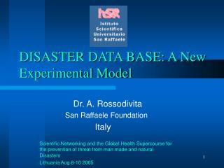 DISASTER DATA BASE: A New Experimental Model