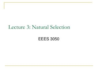 Lecture 3: Natural Selection