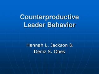 Counterproductive Leader Behavior