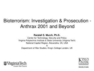 Bioterrorism: Investigation  Prosecution - Anthrax 2001 and Beyond