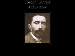 Joseph Conrad 1857-1924