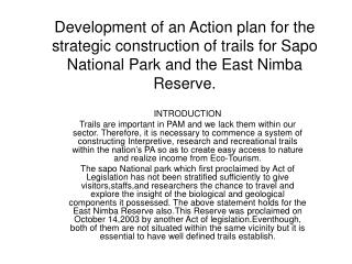 Development of an Action plan for the strategic construction of trails for Sapo National Park and the East Nimba Reserve