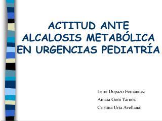 ACTITUD ANTE ALCALOSIS METAB