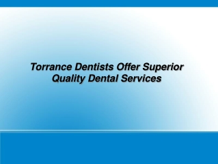 Torrance Dentists Offer Superior Quality Dental Services