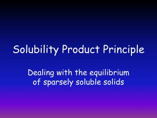 Solubility Product Principle