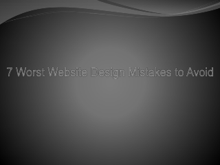 7 Worst Website Design Mistakes to Avoid