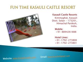 Fun Time Kasauli Castle Resorts