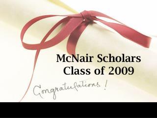 McNair Scholars  Class of 2009