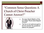 Common Sense Questions A Church of Christ Preacher Cannot Answer