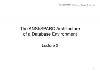 The ANSISPARC Architecture of a Database Environment