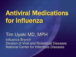 Antiviral Medications  for Influenza