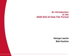 An Introduction to the ANSI N42.42 Data File Format