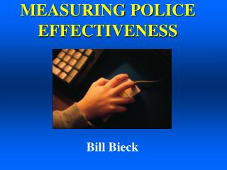 MEASURING POLICE EFFECTIVENESS