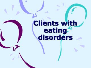 Clients with eating disorders