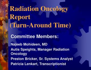 Radiation Oncology Report  Turn-Around Time