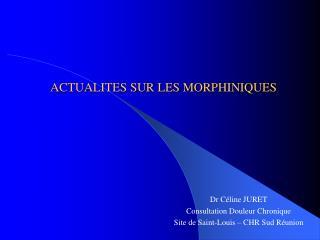 ACTUALITES SUR LES MORPHINIQUES
