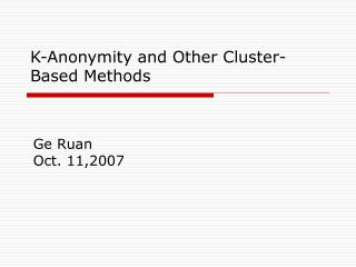 K-Anonymity and Other Cluster-Based Methods