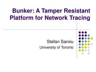 Bunker: A Tamper Resistant Platform for Network Tracing