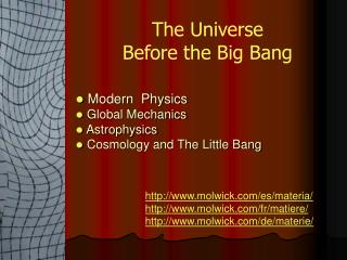 Modern  Physics  Global Mechanics  Astrophysics  Cosmology and The Little Bang