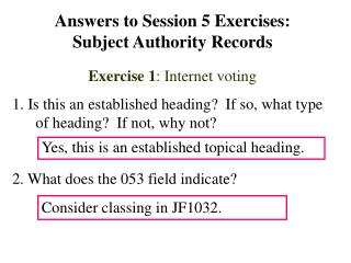 Answers to Session 5 Exercises: Subject Authority Records