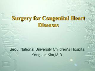 Surgery for Congenital Heart Diseases