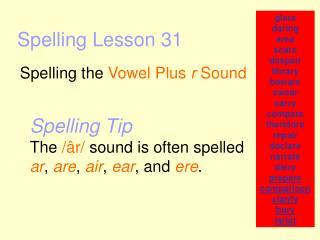Spelling Lesson 31