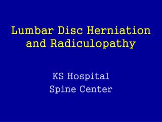 Lumbar Disc Herniation and Radiculopathy