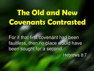 The Old and New Covenants Contrasted