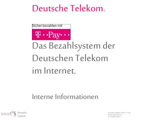 Deutsche Telekom. Das Bezahlsystem der Deutschen Telekom im ...