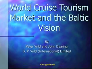 World Cruise Tourism Market and the Baltic Vision