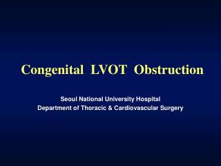Congenital LVOT Obstruction
