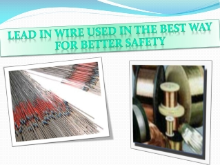 Lead in wire used in the best way for better safety