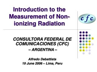Introduction to the Measurement of Non-ionizing Radiation