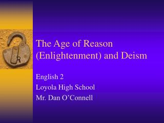 The Age of Reason Enlightenment and Deism