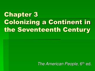 Chapter 3 Colonizing a Continent in the Seventeenth Century