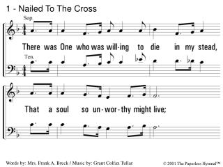 1 - Nailed To The Cross