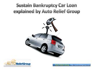 Sustain Bankruptcy Car Loan explained by Auto Relief Group