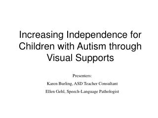 Increasing Independence for Children with Autism through Visual ...