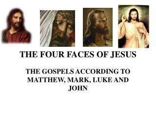 THE FOUR FACES OF JESUS