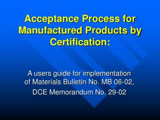 Acceptance Process for Manufactured Products by Certification: