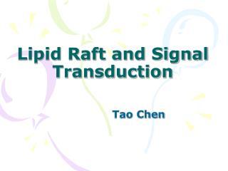 Lipid Raft and Signal Transduction