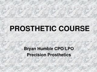 PROSTHETIC COURSE