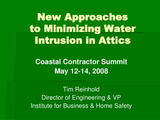 New Approaches to Minimizing Water Intrusion in Attics