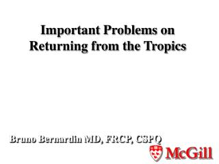 Important Problems on Returning from the Tropics